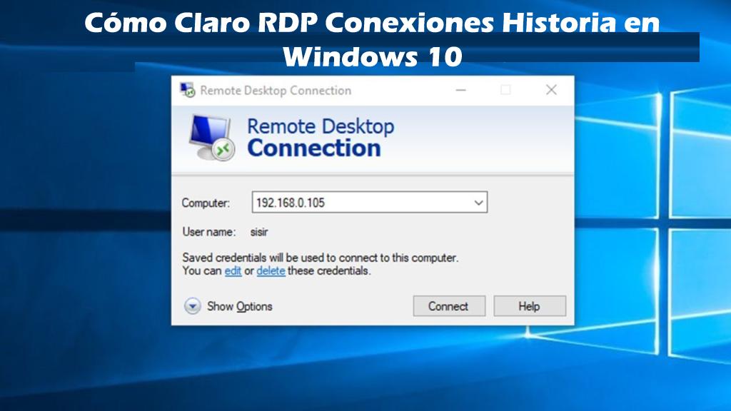 Como Claro Rdp Conexiones Historia En Windows 10